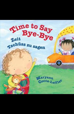 Time to Say Bye-Bye: Zeit Tschüss zu sagen: Babl Children's Books in German and English