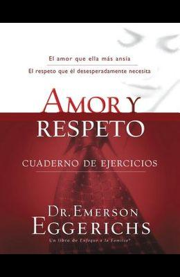 Amor Y Respeto - Cuaderno de Ejercicios = Love and Respect