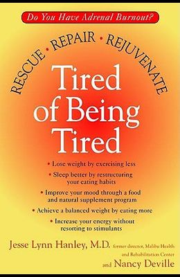 Tired of Being Tired: Do You Have Adrenal Burnout? Rescue, Repair, Rejuvenate
