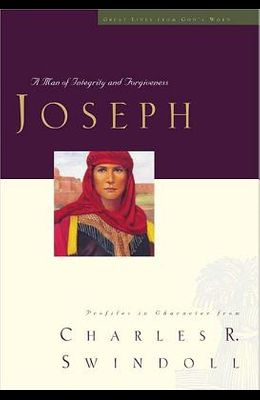 Great Lives Series: Joseph: A Man of Integrity and Forgiveness