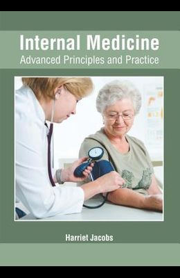 Internal Medicine: Advanced Principles and Practice