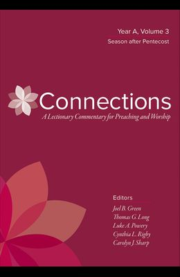 Connections: A Lectionary Commentary for Preaching and Worship: Year A, Volume 3, Season After Pentecost