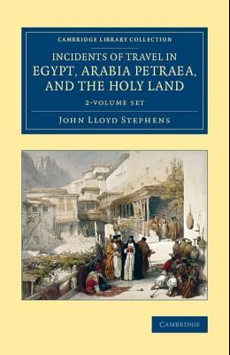 Incidents of Travel in Egypt, Arabia Petraea, and the Holy Land - 2 Volume Set