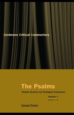 The Psalms: Strophic Structure and Theological Commentary Volume 1