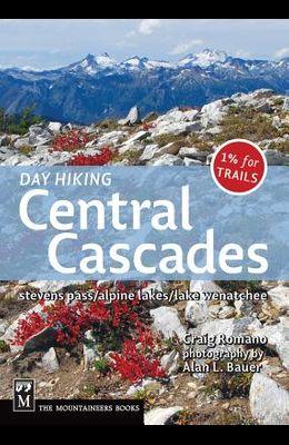 Day Hiking Central Cascades: Stevens Pass / Alpine Lakes / Lake Wenatchee