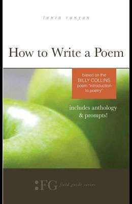 How to Write a Poem: Based on the Billy Collins Poem Introduction to Poetry