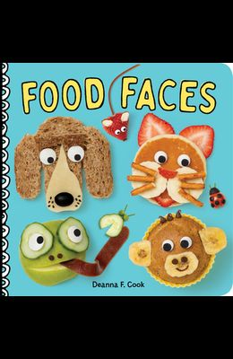 Food Faces: A Board Book