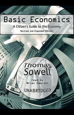 Basic Economics: A Citizen's Guide to the Ecomomy