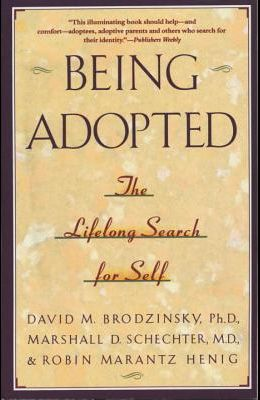 Being Adopted: The Lifelong Search for Self