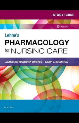 Study Guide for Lehne's Pharmacology for Nursing Care, 10e