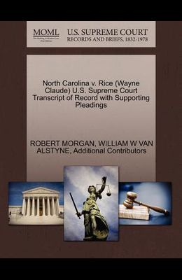 North Carolina V. Rice (Wayne Claude) U.S. Supreme Court Transcript of Record with Supporting Pleadings