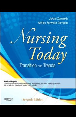 Nursing Today - Revised Reprint: Transitions and Trends, 7e (Nursing Today: Transition & Trends (Zerwekh))