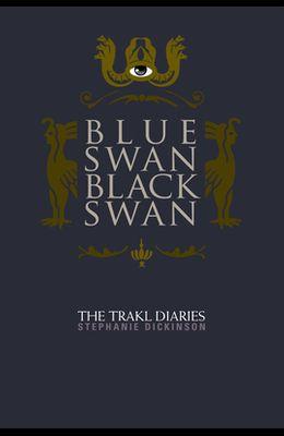 Blue Swan, Black Swan: The Trakl Diaries