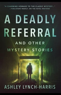 A Deadly Referral and Other Mystery Stories