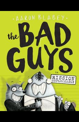 The Bad Guys in Mission Unpluckable (the Bad Guys #2), 2