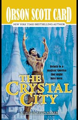 The Crystal City: The Tales of Alvin Maker, Book Six