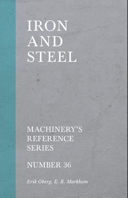 Iron and Steel - Machinery's Reference Series - Number 36