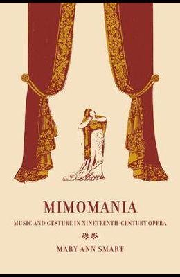Mimomania, 13: Music and Gesture in Nineteenth-Century Opera