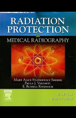 Radiation Protection in Medical Radiography, 5e