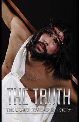 The Truth: The Biggest Cover-Up in History