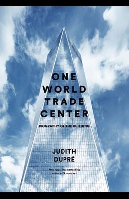 One World Trade Center Lib/E: Biography of the Building