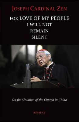 For Love of My People I Will Not Remain Silent: On the Situation of the Church in China