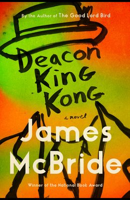 Deacon King Kong: A Novel
