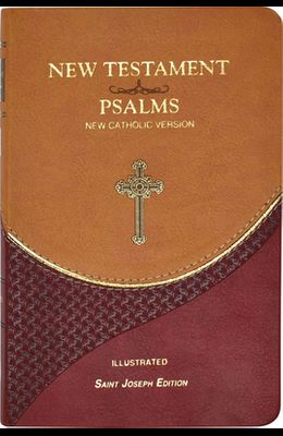 New Testament and Psalms: New Catholic Version