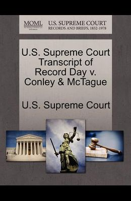U.S. Supreme Court Transcript of Record Day V. Conley & McTague