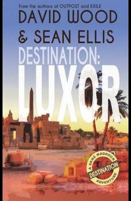 Destination: Luxor: A Dane Maddock Adventure