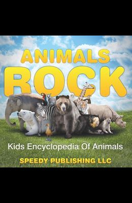 Animals Rock - Kids Encyclopedia Of Animals