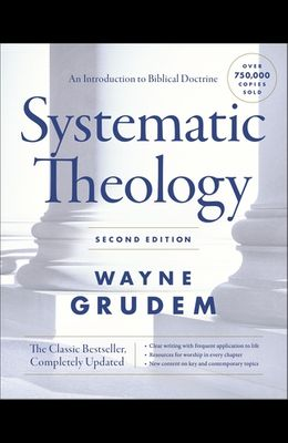 Systematic Theology,: An Introduction to Biblical Doctrine