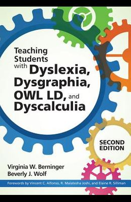 Teaching Students with Dyslexia, Dysgraphia, Owl LD, and Dyscalculia