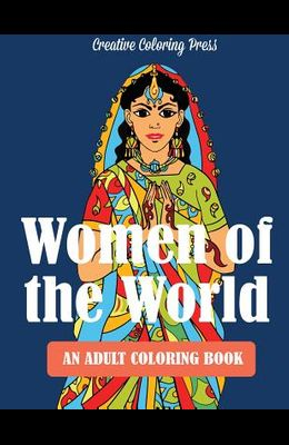 Women of the World: Adult Coloring Book