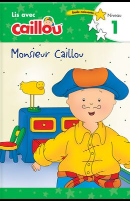 Monsieur Caillou - Lis Avec Caillou, Niveau 1 (French Edition of Caillou: Getting Dressed with Daddy): Lis Avec Caillou, Niveau 1