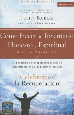 Celebremos La Recuperación Guía 2: Cómo Hacer Un Inventario Honesto Y Espiritual: Un Programa de Recuperación Basado En Ocho Principios de Las Bienave