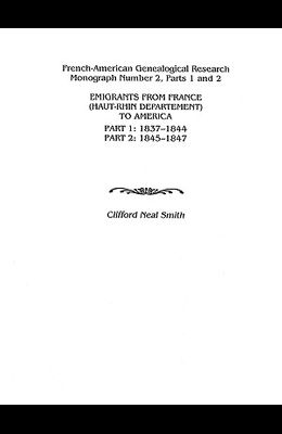 Emigrants from France (Haut-Rhin Department) to America. Part 1 (1837-1844) and Part 2 (1845-1847)