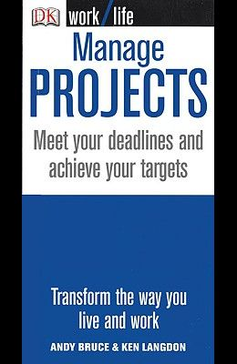 Manage Projects: Meet Your Deadlines and Achieve Your Targets