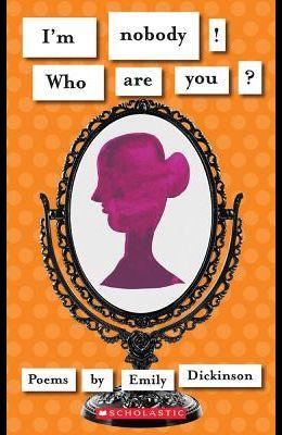 I'm Nobody! Who Are You? (Scholastic Classics)