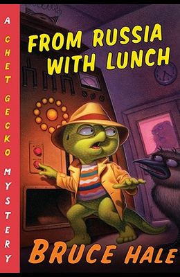 From Russia with Lunch, 14: A Chet Gecko Mystery
