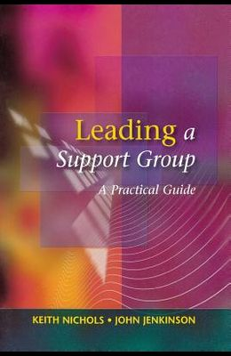 Leading a Support Group: A Practical Guide