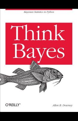 Think Bayes: Bayesian Statistics in Python