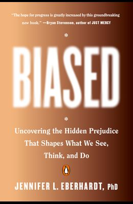 Biased: Uncovering the Hidden Prejudice That Shapes What We See, Think, and Do