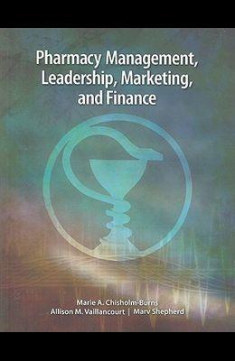 Pharmacy Management, Leadership, Marketing and Finance