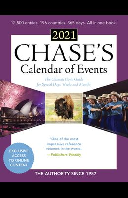 Chase's Calendar of Events 2021: The Ultimate Go-To Guide for Special Days, Weeks and Months