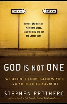 God Is Not One (Enhanced Edition): The Eight Rival Religions That Run the World--And Why Their Differences Matter
