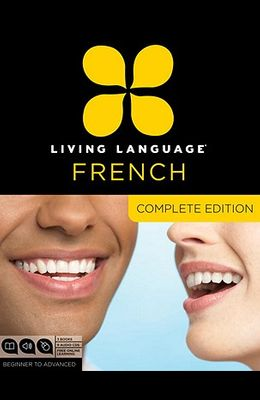 Living Language French, Complete Edition: Beginner through advanced course, including 3 coursebooks, 9 audio CDs, and free online learning