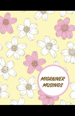 Migrainer Musings: Headache Log Book - Chronic Pain - Record Triggers - Symptom Management