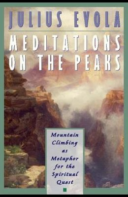 Meditations on the Peaks: Mountain Climbing as Metaphor for the Spiritual Quest