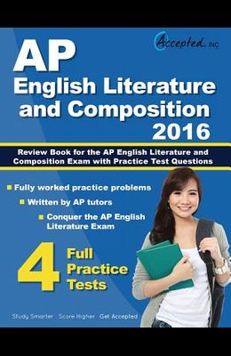 AP English Literature and Composition 2016: Review Book for AP English Literature and Composition Exam with Practice Test Questions